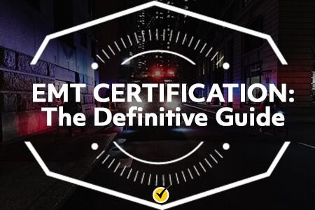 Definitive Guide to EMT Certification