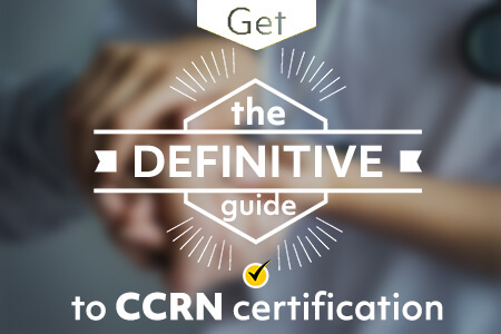 CCRN Certification: The Definitive Guide (2019)