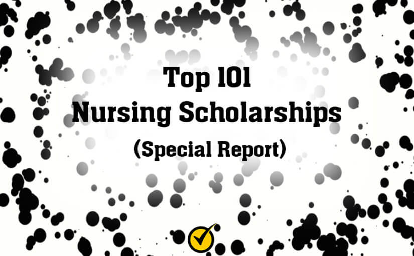 Top 101 Nursing Scholarships (Special Report)