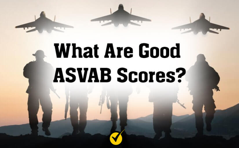 What Are Good ASVAB Scores?