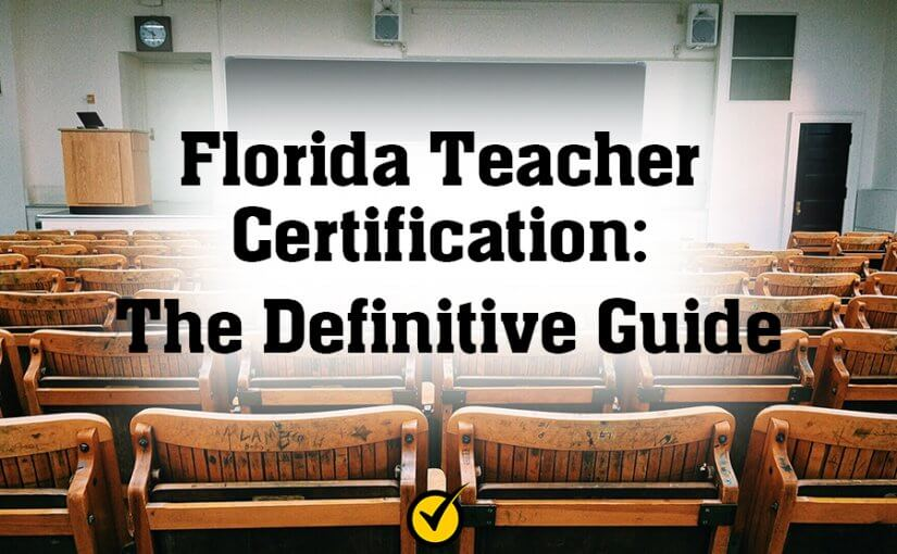 Florida Teacher Certification: The Definitive Guide