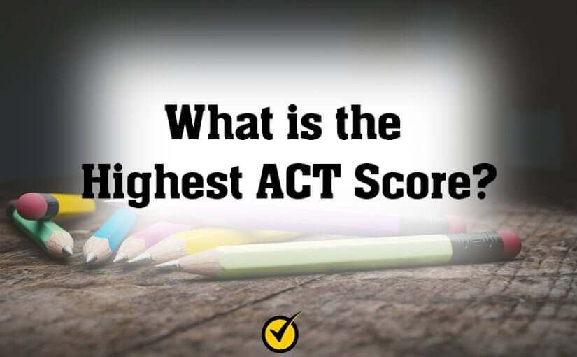 What is the Highest ACT Score?