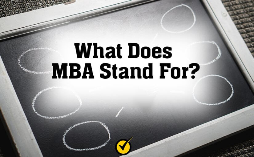 What Does MBA Stand For