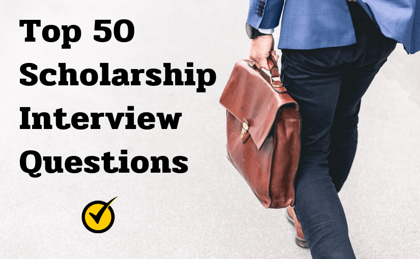 Top 50 Scholarship Interview Questions