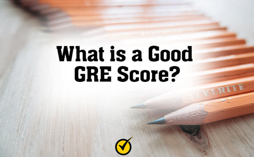 What is a Good GRE Score?