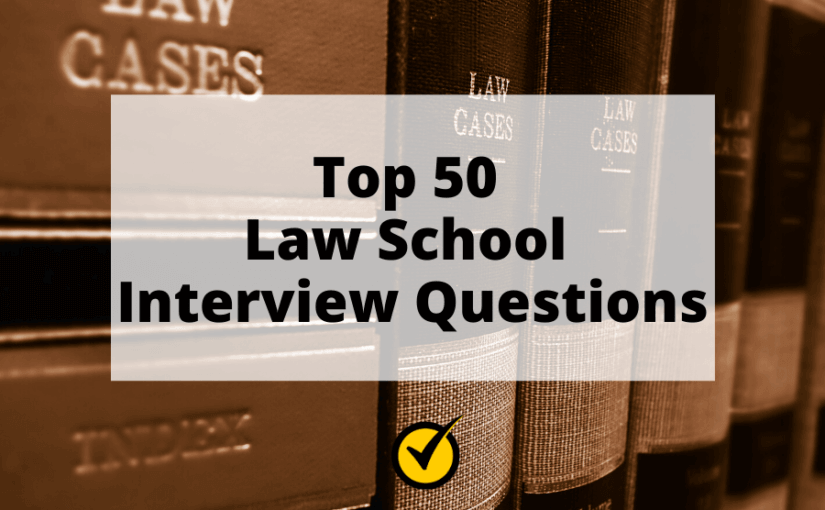 Top 50 Law School Interview Questions