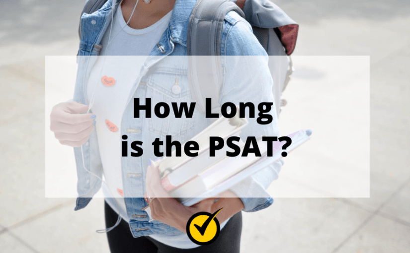 How Long is the PSAT