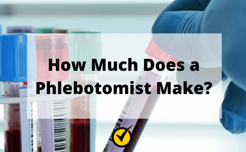 How Much Does a Phlebotomist Make?