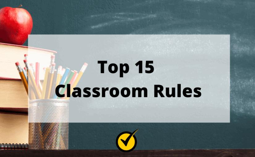 Top 15 Classroom Rules