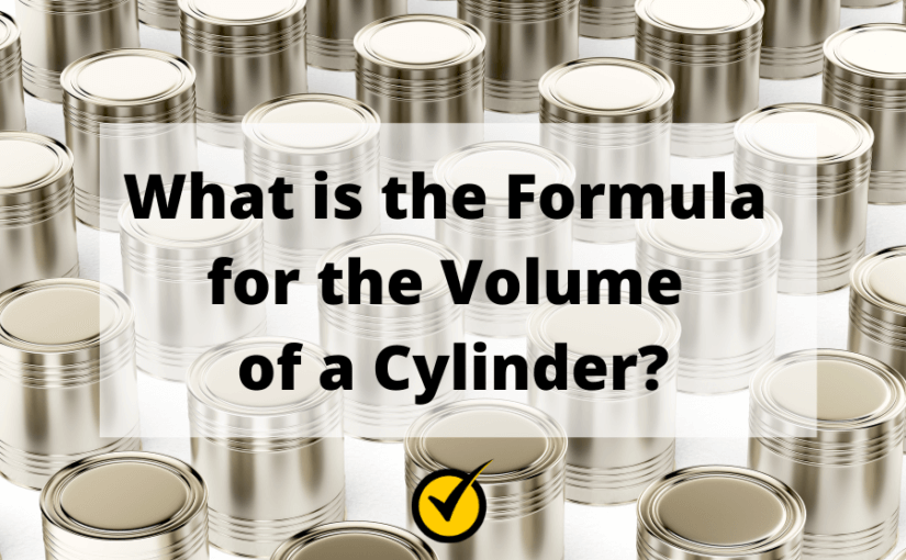 What is the Formula for the Volume of a Cylinder?