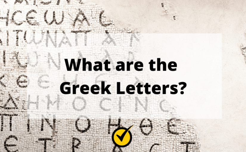 What are the Greek Letters?