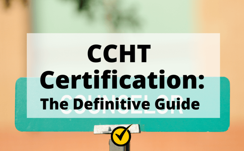 CCHT Certification: The Definitive Guide