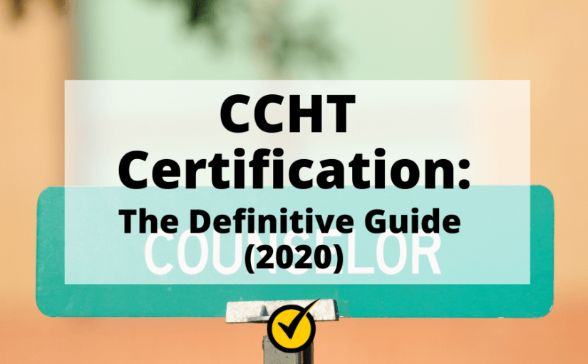 CCHT Certification: The Definitive Guide (2020)