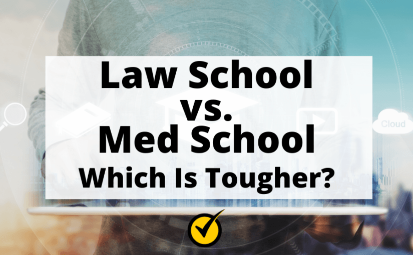 Law School vs. Med School: Which Is Tougher?