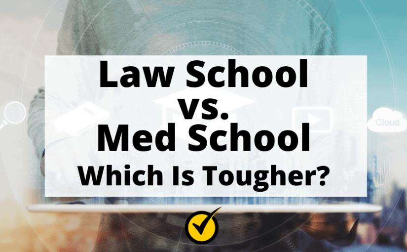 Law School vs. Med School: Which is Tougher?