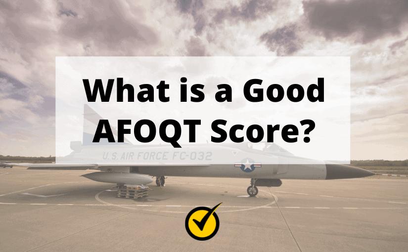 What is a Good AFOQT Score?
