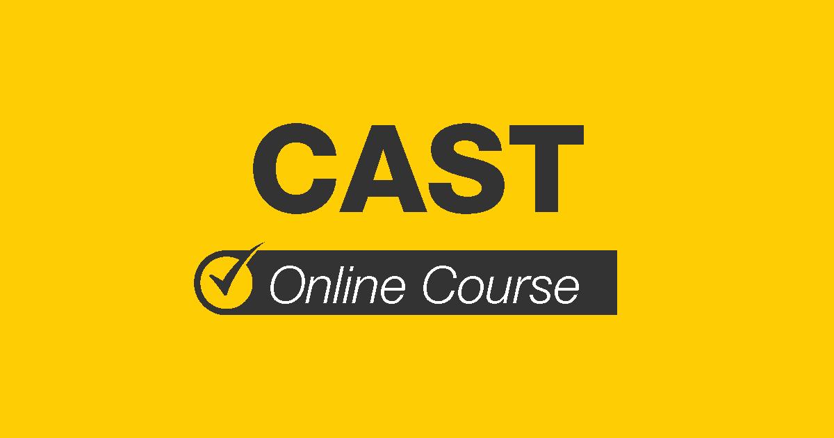 CAST Online Course