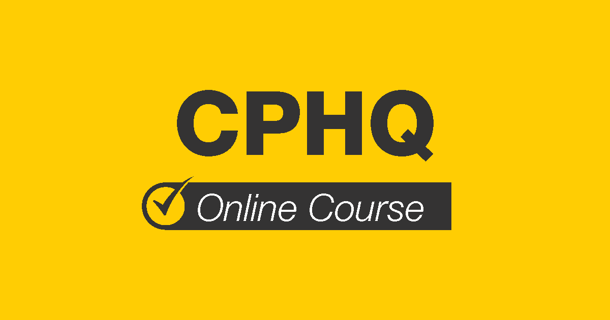 CPHQ Online Course