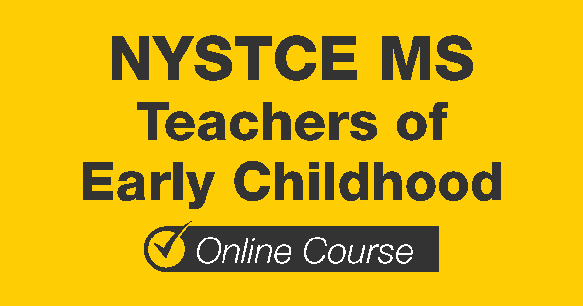 NYSRCE MS Teachers of Early Childhood Online Course