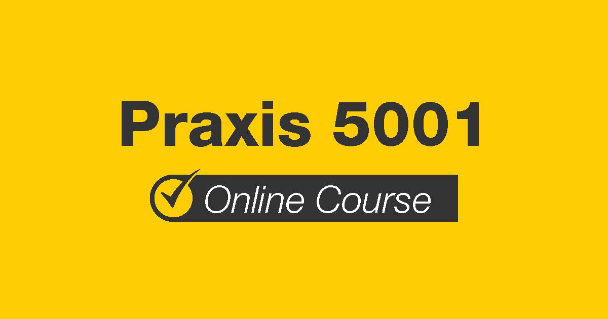 Praxis 5001 Online Course